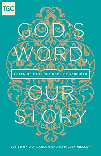 God's Word, Our Story Learning from the Book of Nehemiah