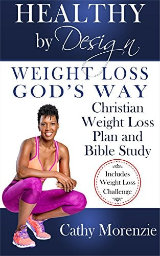 Healthy by Design Weight Loss, God's Way