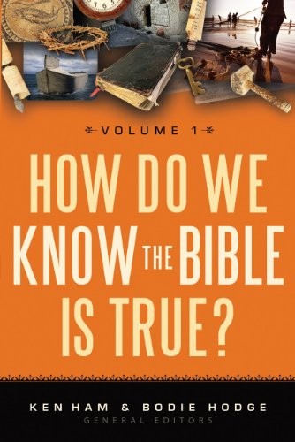 How Do We Know the Bible is True Vol 1