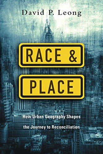 Race and Place How Urban Geography Shapes the Journey to Reconciliation