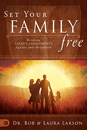 Set Your Family Free Breaking Satan's Assignments Against Your Household