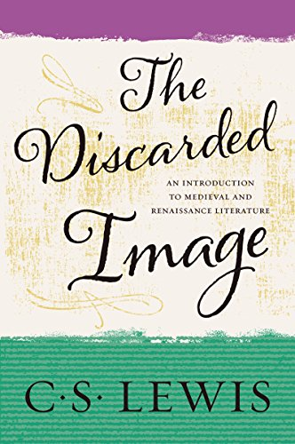 The Discarded Image An Introduction to Medieval and Renaissance Literature