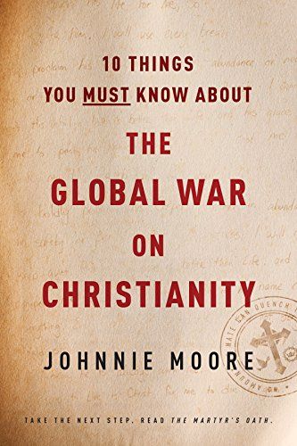 10 Things You Must Know about the Global War on Christianity