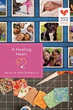 A Healing Heart (Quilts of Love Series)