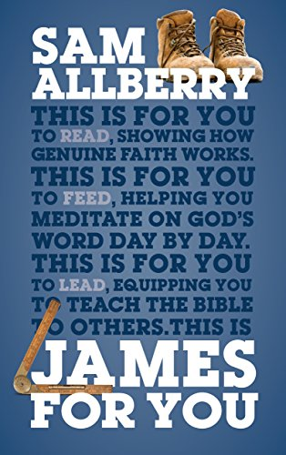 James For You Showing you how real faith looks in real life (God's Word For You)