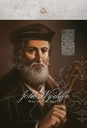 John Wycliffe Man of Courage (Great By Faith Biography)