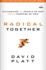 Radical Together Unleashing the People of God for the Purpose of God