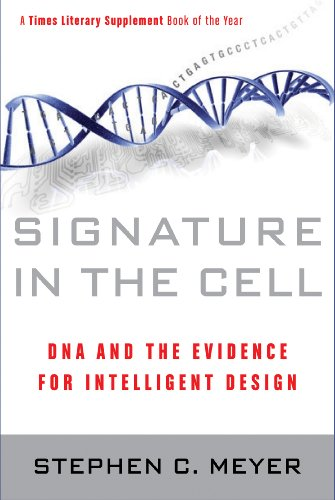 Signature in the Cell DNA and the Evidence for Intelligent Design