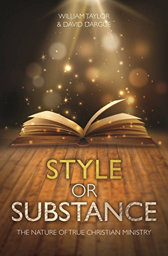 Style or Substance The Nature of True Christian Ministry