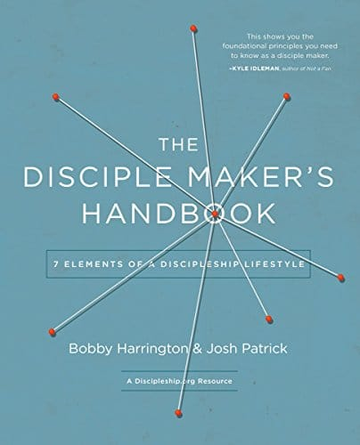 The Disciple Maker's Handbook Seven Elements of a Discipleship Lifestyle