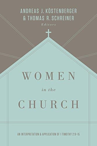 Women in the Church An Interpretation and Application of 1 Timothy 29-15