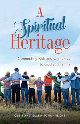 A Spiritual Heritage Connecting Kids and Grandkids to God and Family