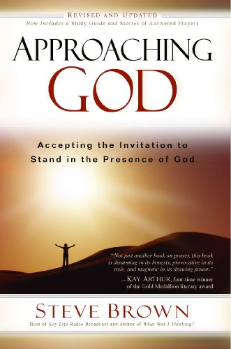 Approaching God Accepting the Invitation to Stand in the Presence of God