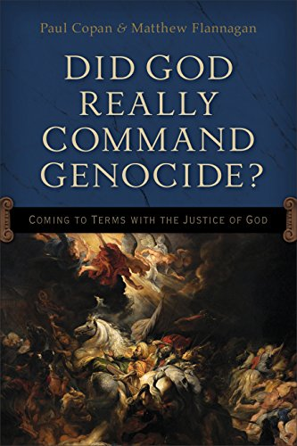 Did God Really Command Genocide Coming to Terms with the Justice of God