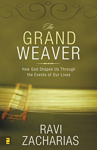 The Grand Weaver How God Shapes Us Through the Events of Our Lives