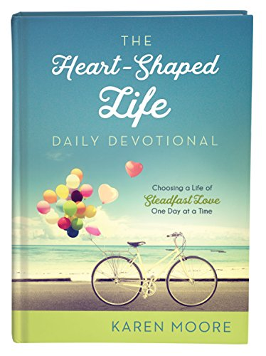 The Heart-Shaped Life Daily Devotional