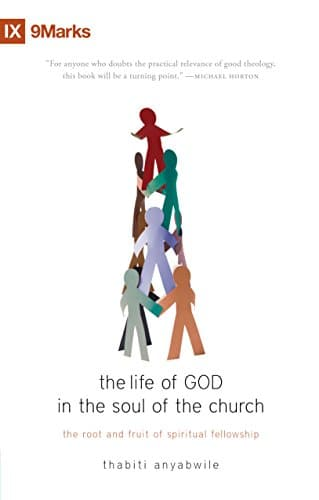 The Life of God in the Soul of the Church The Root and Fruit of Spiritual Fellowship