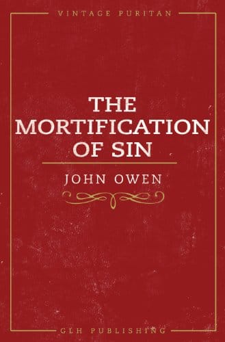 The Mortification of Sin (Vintage Puritan)