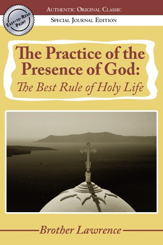 The Practice of the Presence of God The Best Rule of Holy Life