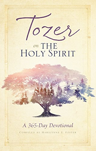 Tozer on the Holy Spirit A 365-Day Devotional