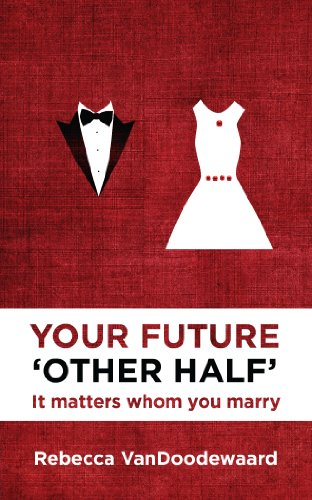 Your Future Other Half It Matters Whom You Marry