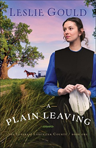 A Plain Leaving (The Sisters of Lancaster County Book 1)