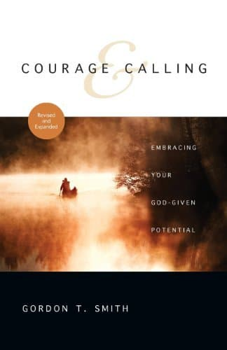 Courage and Calling Embracing Your God-Given Potential