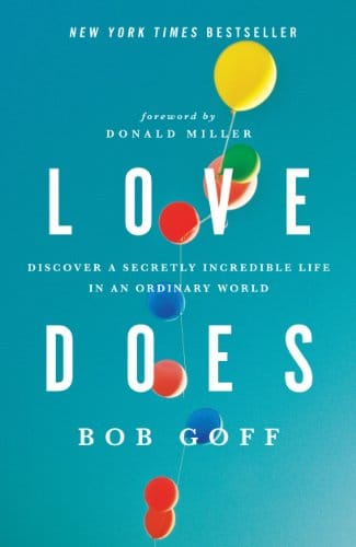 Love Does Discover a Secretly Incredible Life in an Ordinary World