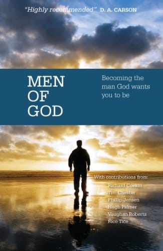 Men of God Becoming the man God wants you to be
