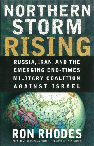 Northern Storm Rising Russia, Iran, and the Emerging End-Times Military Coalition Against Israel