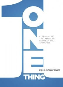 One Thing: Confronting the Obstacle Between You and Christ