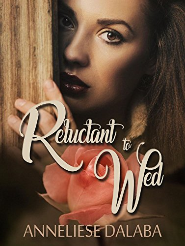 Reluctant to Wed (Arranged Marriage Series)