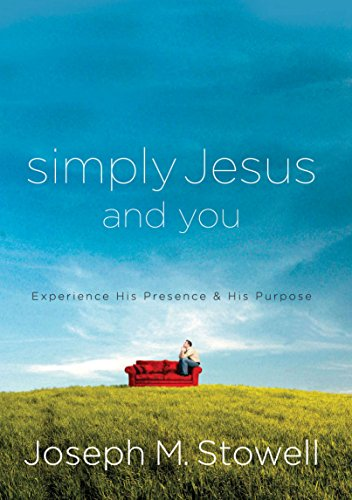 Simply Jesus and You Experience His Presence & His Purpose