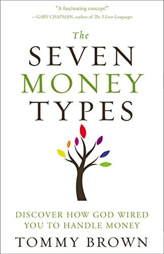 The Seven Money Types Discover How God Wired You To Handle Money