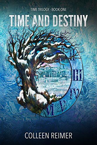 Time And Destiny Time Trilogy - Book One