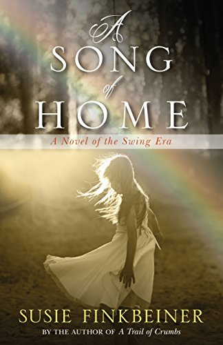 A Song of Home A Novel of the Swing Era