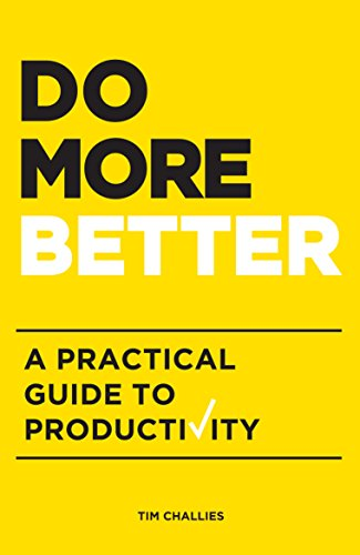 Do More Better A Practical Guide to Productivity
