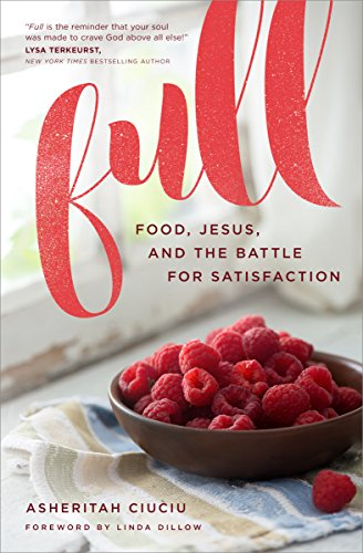 Full Food, Jesus, and the Battle for Satisfaction