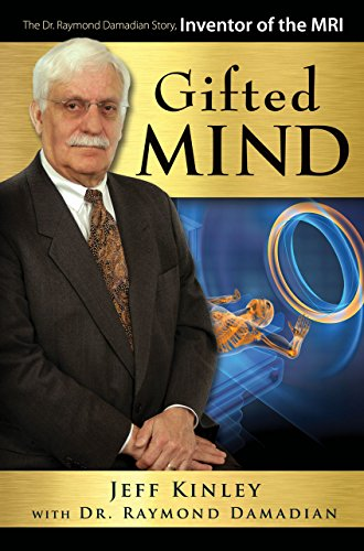 Gifted Mind The Dr. Raymond Damadian Story, Inventor of the MRI