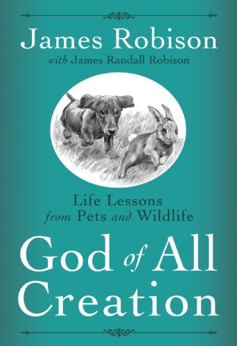 God of All Creation Life Lessons from Pets and Wildlife