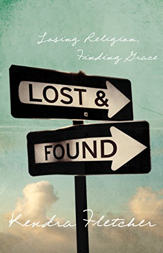 Lost and Found Losing Religion, Finding Grace
