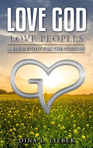 Love God Love Peoples Bible Study for the Curious