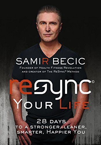 ReSYNC Your Life28 Days to a Stronger, Leaner, Smarter, Happier You