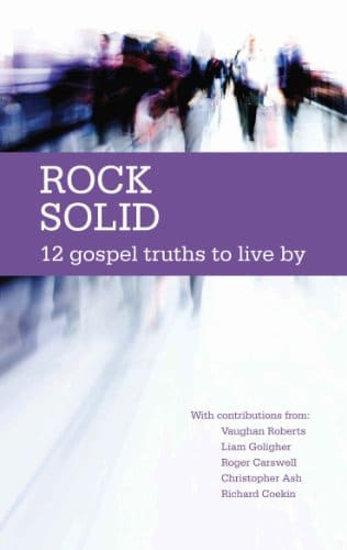 Rock Solid 12 Gospel Truths to Live