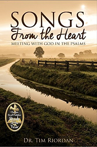 Songs From the Heart Meeting with God in the Psalms