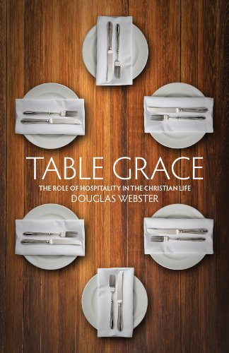 Table Grace The role of hospitality in the Christian Life