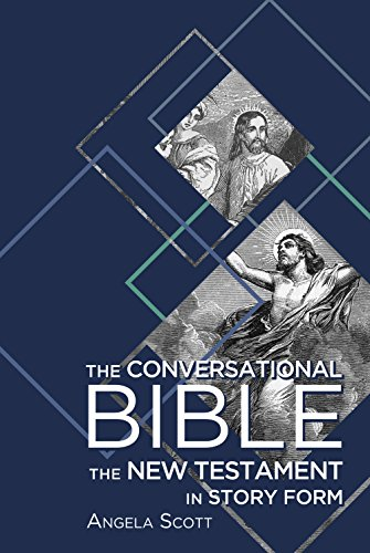The Conversational Bible The New Testament in Story Form