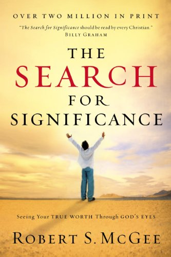 The Search for Significance Seeing Your True Worth Through God's Eyes