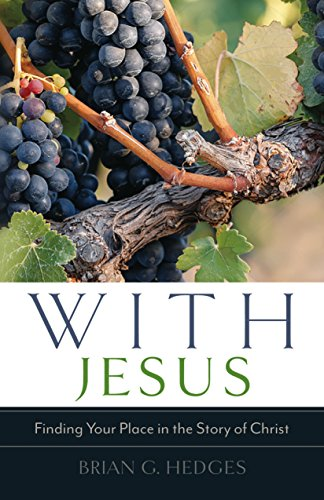 With Jesus Finding Your Place in the Story of Christ