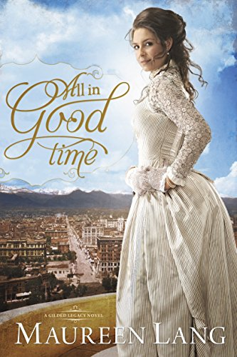 All in Good Time (The Gilded Legacy #2)